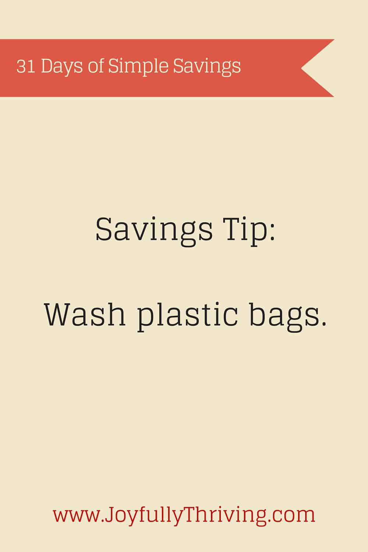 Simple Savings: Wash plastic bags.