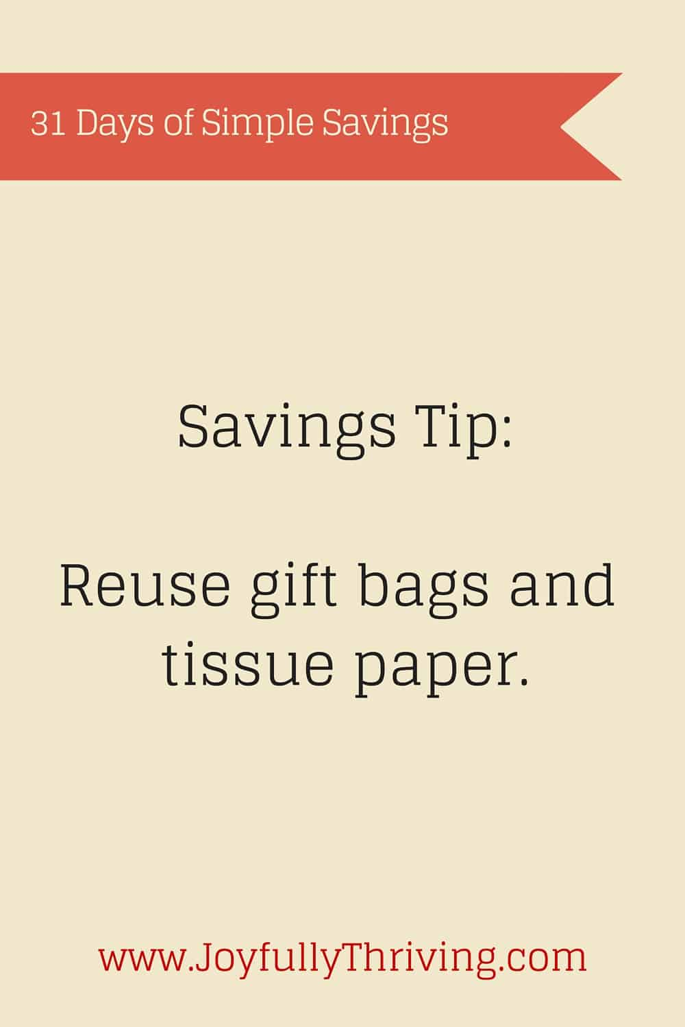 Simple Savings: Reuse gift bags and tissue paper.