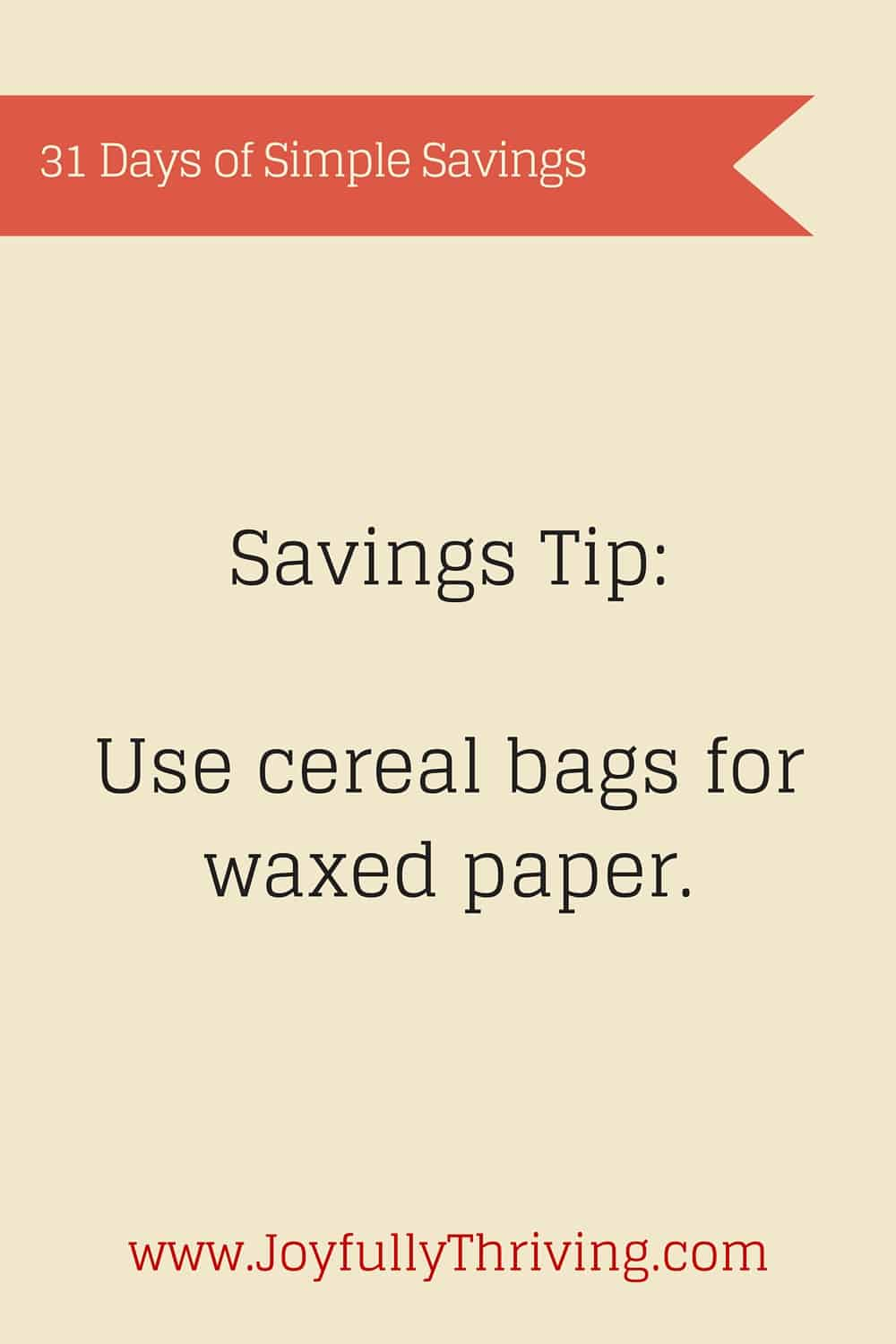 Simple Savings: Use cereal bags for waxed paper.