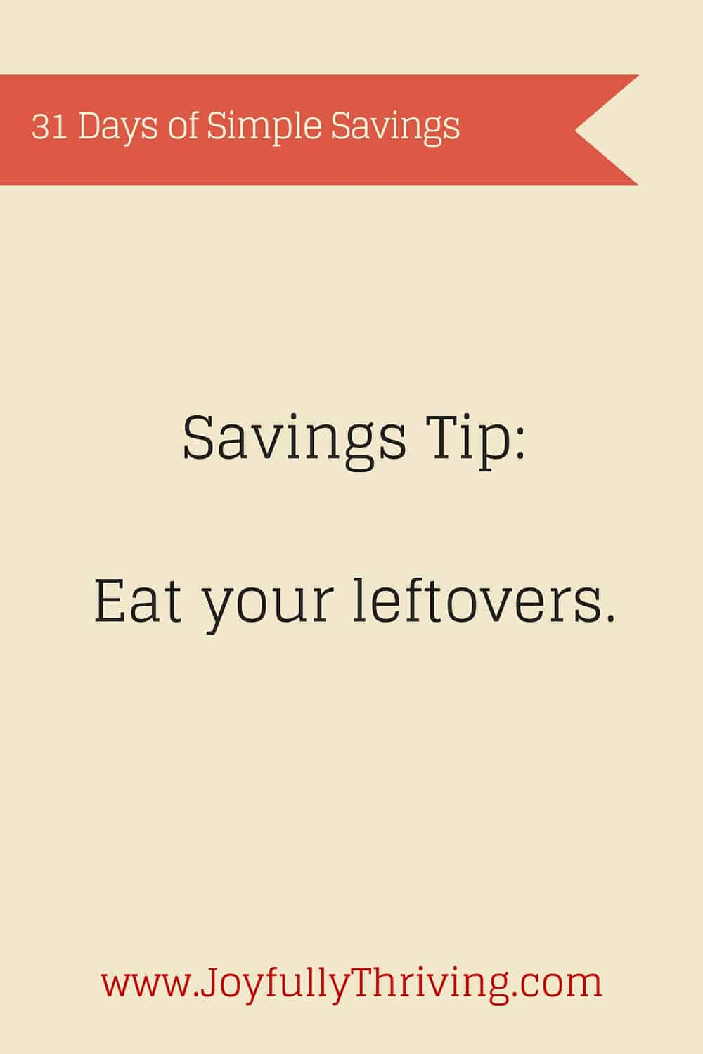 Simple Savings: Eat your leftovers.