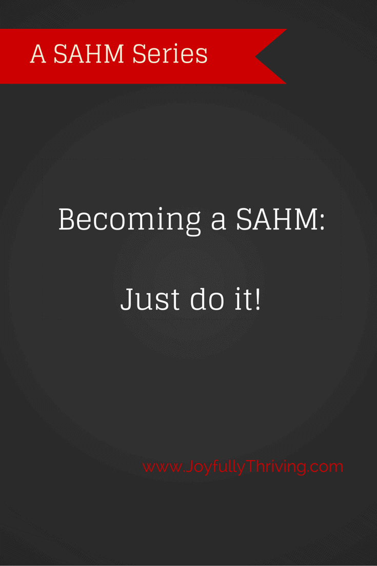 Becoming a SAHM: Just do it!