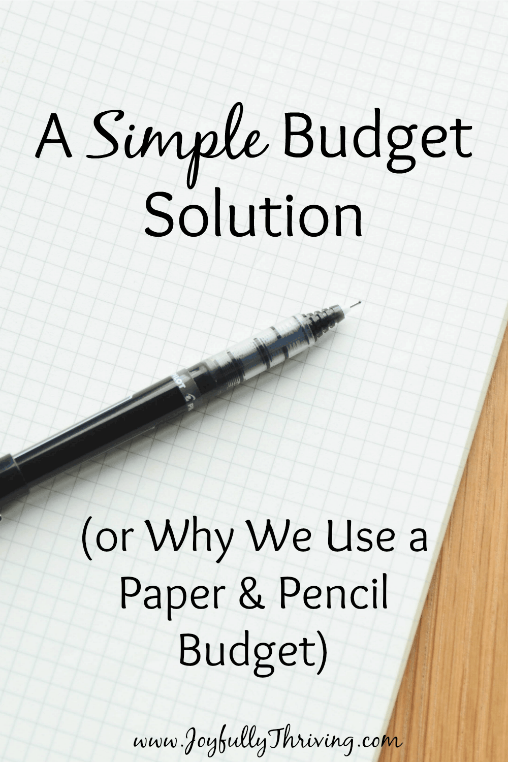 A Simple Budget Solution (Or Why We Use a Paper and Pencil Budget)