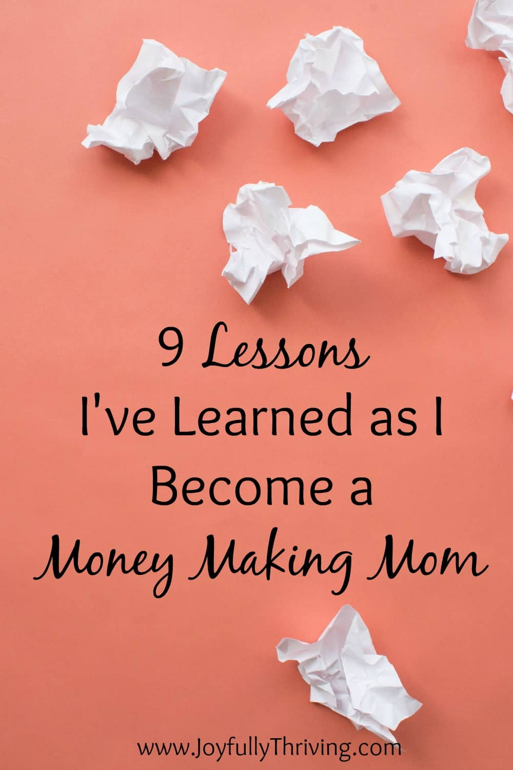 9 Lessons I've Learned as I Become a Money Making Mom
