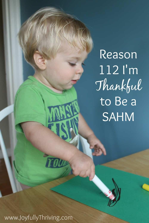 Reason 112 I'm Thankful to Be a SAHM