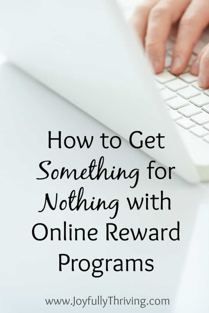 How to Get Something for Nothing with Online Reward Programs - A great list of reward programs that can earn you free things!