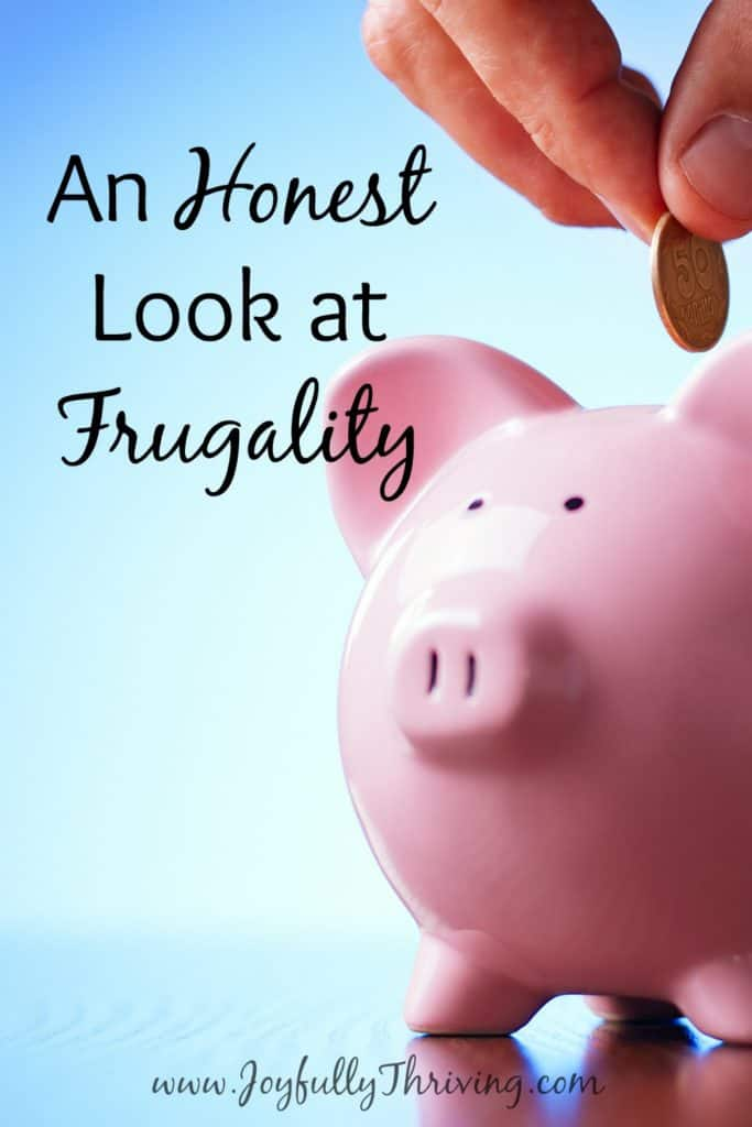 An Honest Look at Frugality - Living frugally is hard work! I love this honest perspective on it.
