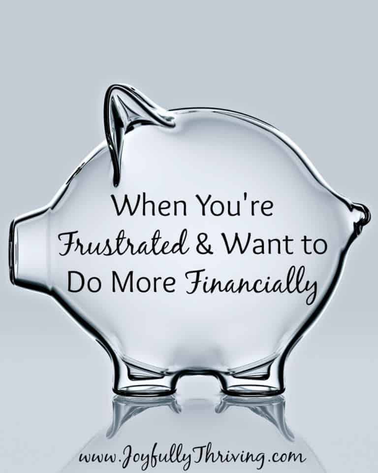 When You're Frustrated & Want to Do More Financially