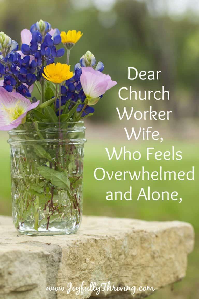 Dear Church Worker Wife, Who Feels Overwhelmed,