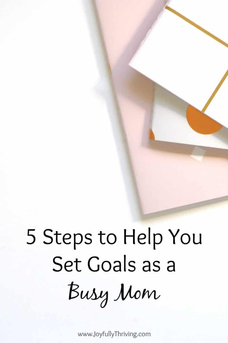 5 Steps to Help You Set Goals as a Busy Mom